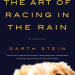 The Art of Racing in the Rain, by Garth Stein
