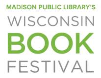 Madison, WI @ Wisconsin Book Festival - Central Library | Madison | Wisconsin | United States
